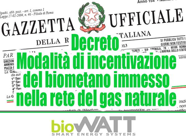 Decreto – Modalità di incentivazione del biometano immesso nella rete del gas naturale